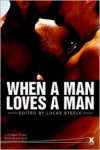 When A Man Loves A Man - Lucas Steele (Editor)