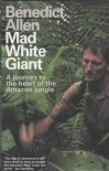 Mad White Giant - Benedict Allen