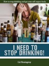I Need To Stop Drinking! - Liz Hemingway