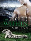 The Tiger Within - Viki Lyn