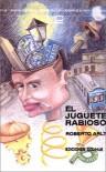 El Juguete Rabioso (Spanish Edition) - Roberto Arlt, Elida Ruiz