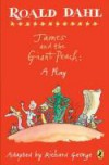 Roald Dahl's James And The Giant Peach: A Play - Richard R. George