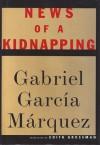 News of a Kidnapping - Edith Grossman, Gabriel García Márquez
