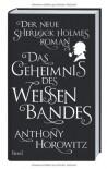 Das Geheimnis des weißen Bandes - Anthony Horowitz, Lutz-W. Wolff