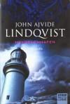 Menschenhafen: Thriller - John Ajvide Lindqvist