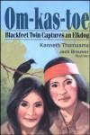 Om-Kas-Toe: Blackfeet Twin Captures an Elkdog (Amazing Indian Children) - Kenneth Thomasma