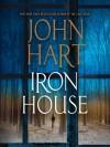 Iron House - John Hart, Scott Sowers