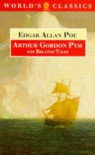 The Narrative of Arthur Gordon Pym of Nantucket & Related Tales (World's Classics) - Edgar Allan Poe