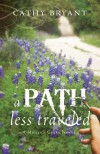 A Path Less Traveled (Miller's Creek, #2) - Cathy Bryant