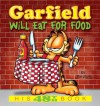 Garfield Will Eat for Food - Jim Davis