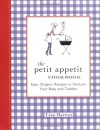 The Petit Appetit Cookbook: Easy, Organic Recipes to Nurture Your Baby and Toddler - Lisa Barnes