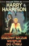 Stalowy Szczur wstępuje do cyrku - Harry Harrison