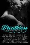 Breathless: An Anthology - Sarah Dosher, Emily Snow, Ilsa Madden-Mills, Skyla Madi, Aleatha Romig, J.S. Cooper, Heidi McLaughlin, Tijan, Jessica Wood, Kahlen Aymes, K.A. Robinson, Crystal Spears