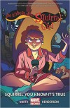 The Unbeatable Squirrel Girl Vol. 2: Squirrel You Know It's True - Marvel Comics