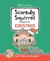 Scaredy Squirrel Prepares for Christmas: A Safety Guide for Scaredies - Mélanie Watt