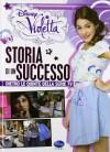 Violetta. Storia di un successo. Dietro le quinte della serie TV - Disney