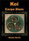 Koi Carpe Diem: Five Tales of Paws, Claws, and Mystery - Sheila North
