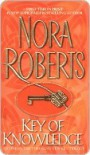 Key of Knowledge (Key trilogy #2) - Nora Roberts