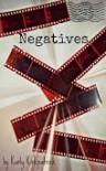 Negatives: A Short Story - Karly Kirkpatrick