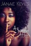 A Summer Affair: A Short Story - Janae Keyes