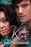 The Demon Kiss: Of Witches and Warlocks - Lacey Weatherford