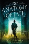Anatomy of Evil: A Barker and Llewelyn Novel (A Barker & Llewelyn Novel) - Will Thomas