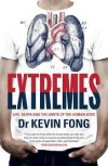 Extremes: Life, Death and the Limits of the Human Body - Kevin Fong
