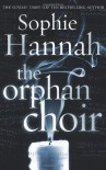 The Orphan Choir - Sophie Hannah