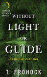 Without Light or Guide - Teresa Frohock