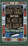 The Music of What Happens (Cecil Younger Series #3) - John Straley