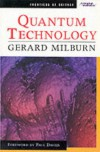 Quantum Technology (Frontiers of Science) - Gerard Milburn