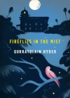 Fireflies in the Mist - Qurratulain Hyder