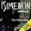 The Yellow Dog - Georges Simenon, Linda Asher, Gareth Armstrong