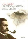 Un Psicoanalista En El Divan / The Screams of the Body - Juan-David Nasio