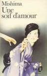 Une soif d'amour - Yukio Mishima