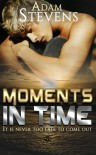 Moments In Time: It is never too late to come out - Adam Stevens