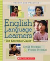 English Language Learners: The Essential Guide - David E. Freeman, Yvonne S. Freeman
