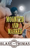 Mounted and Marked (MMM Paranormal Shifter Menage Romance) - Blane Thomas