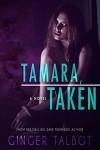 Tamara, Taken - Ginger Talbot