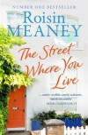 The Street Where You Live - Roisin Meaney