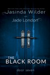 The Black Room: Door Seven - Jasinda Wilder, Jade London