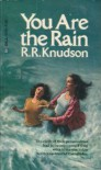 You Are The Rain - R. Rozanne Knudson