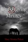 The Unforgiving Minutes  - Mary Monica Pulver