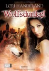 Wolfsdunkel (Nightcreature #7) - Lori Handeland, Patricia Woitynek
