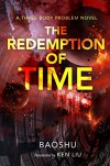The Redemption of Time: A Three-Body Problem Novel  - Baoshu, ken liu