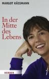 In Der Mitte Des Lebens - Margot Käßmann