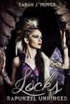 Locks: Rapunzel Unhinged - Sarah J. Pepper