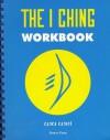 The I Ching Workbook - Wu Wei