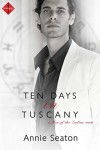 Ten Days in Tuscany (Entangled Indulgence) (Men of the Zodiac) - Annie Seaton