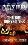 Chillz Hillz #1: The Bad Babysitter - Kerrigan Valentine